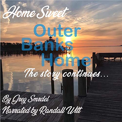 Home Sweet Outer Banks Home Audiobook By Greg Smrdel cover art