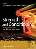 Strength and Conditioning: Biological Principles and Practical Applications