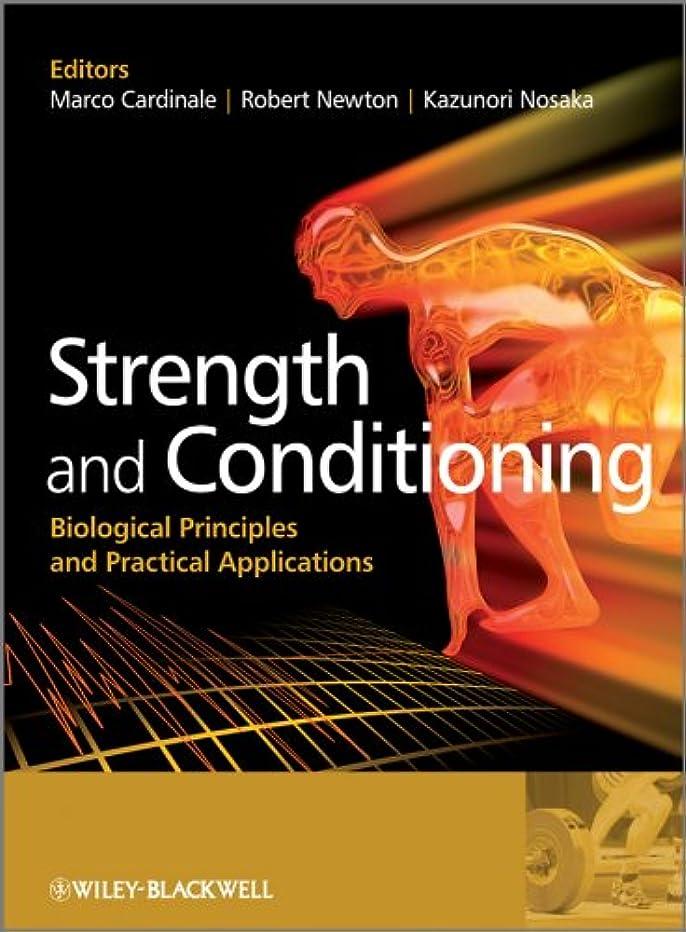 実用的蘇生する所有権Strength and Conditioning: Biological Principles and Practical Applications (English Edition)