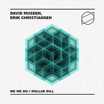 We We Do / Dollar Bill