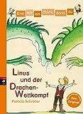 Erst ich ein Stück, dann du - Linus und der Drachen-Wettkampf: Für das gemeinsame Lesenlernen ab der 1. Klasse (Erst ich ein Stück... Das Original, Band 22)