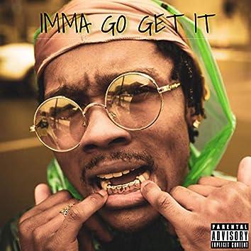 Imma Go Get It