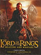 The Lord of the Rings: Weapons and Warfare - An Illustrated Guide to the Battles, Armies and Armor of Middle-Earth