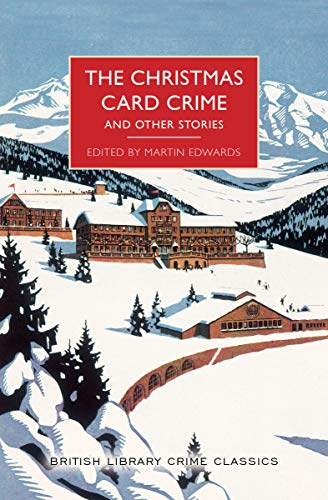 Compare Textbook Prices for The Christmas Card Crime and Other Stories British Library Crime Classics  ISBN 9781464210914 by Edwards, Martin