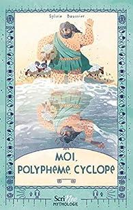 Moi, Polyphème, cyclope par Baussier