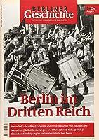 Berliner Geschichte - Zeitschrift fuer Geschichte und Kultur: Berlin im Dritten Reich