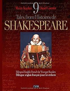 9 Tales from / Histoires de SHAKESPEARE: Bilingue anglais français pour les enfants. Bilingual English French for Younger ...
