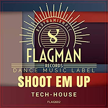 Shoot Em Up Tech House