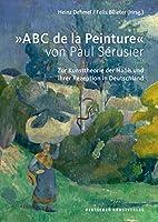 ABC De La Peinture Von Paul Sérusier: Zur Kunsttheorie Der Nabis Und Ihrer Rezeption in Deutschland