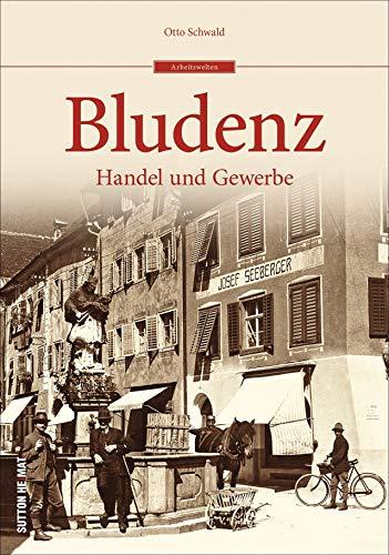Bludenz. Handel und Gewerbe in historischen Fotografien