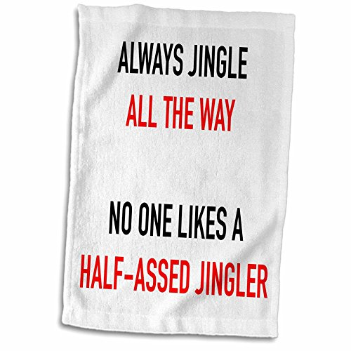 """3D Rose Always Jingle All The Way. No One Likes A Half Assed Jingler Hand Towel, 15"""" x 22"""""""
