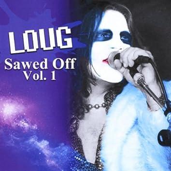 Loug Sawed Off, Vol.1
