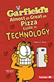 Garfield's ® Almost-as-Great-as-Pizza Guide to Technology (Garfield's (R) Fat Cat Guide to Stem Breakthroughs)