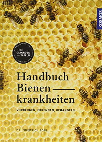 Handbuch Bienenkrankheiten: Vorbeugen, erkennen, behandeln