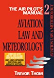 The Air Pilot's Manual Volume 2: Aviation Law and Meteorology