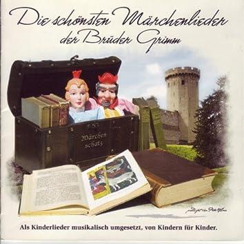 Die schönsten Märchenlieder der Brüder Grimm