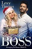 Gift For the Boss: Billionaire Romance Christmas Novella (Bk 3.5) (Managing the Bosses)