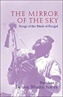 The Mirror of the Sky: Songs of the Baul's of Bengal (UNESCO Collection of Representative Works: European)