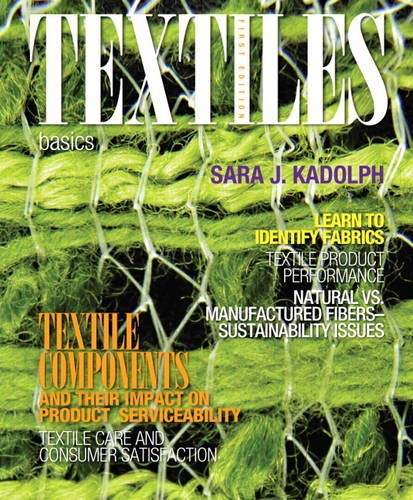Compare Textbook Prices for Textiles: Basics Fashion Series 1 Edition ISBN 9780132620826 by Kadolph, Sara