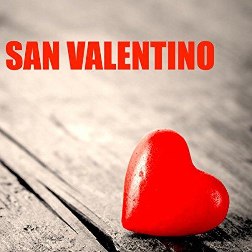 San Valentino – Regalo per Lei, Musica di Sottofondo per Serate Speciali e Romantiche