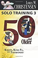 50 and Older: Karate, Kung Fu and Taekwondo (Solo Training)