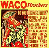 Songtexte von Waco Brothers - Do You Think About Me?