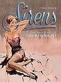 Sirens: The Pin-Up Art of David Wright...