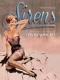 Sirens: The Pin-Up Art of David Wright (1781166692) | Amazon price tracker / tracking, Amazon price history charts, Amazon price watches, Amazon price drop alerts