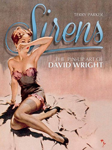 Price comparison product image Sirens: The Pin-Up Art of David Wright