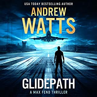 Glidepath                   By:                                                                                                                                 Andrew Watts                               Narrated by:                                                                                                                                 Michael Pauley                      Length: 9 hrs and 22 mins     4 ratings     Overall 4.5
