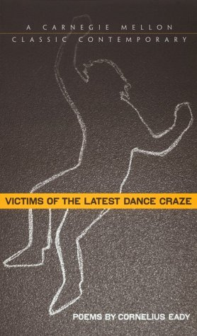 Victims of the Latest Dance Craze (Carnegie Mellon Classic Contemporary Series: Poetry)