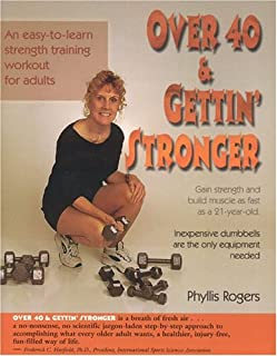 Over 40 & Gettin' Stronger: An easy-to-learn strength training workout for adults