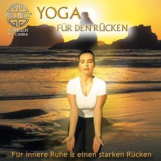 Yoga für den Rücken     Für innere Ruhe & einen starken Rücken              Autor:                                                                                                                                 Canda                               Sprecher:                                                                                                                                 Canda                      Spieldauer: 59 Min.     12 Bewertungen     Gesamt 4,4