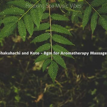 Shakuhachi and Koto - Bgm for Aromatherapy Massages