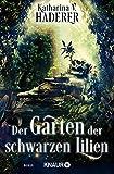 Der Garten der schwarzen Lilien: Roman (Black Alchemy, Band 2)