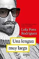 Una lengua muy muy larga : más de cien historias curiosas sobre el español
