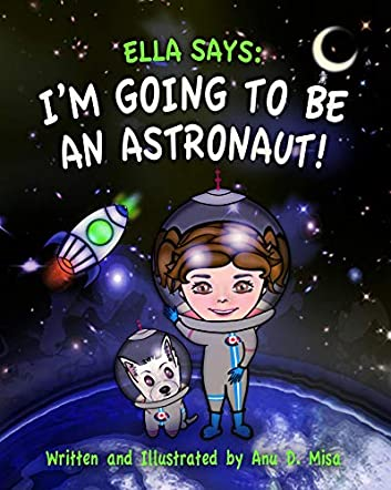 Ella Says:  I'm Going to be an Astronaut!