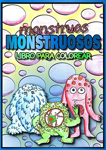 Monstruos Monstruosos Libro Para Colorear: Criaturas fantásticas para colorear