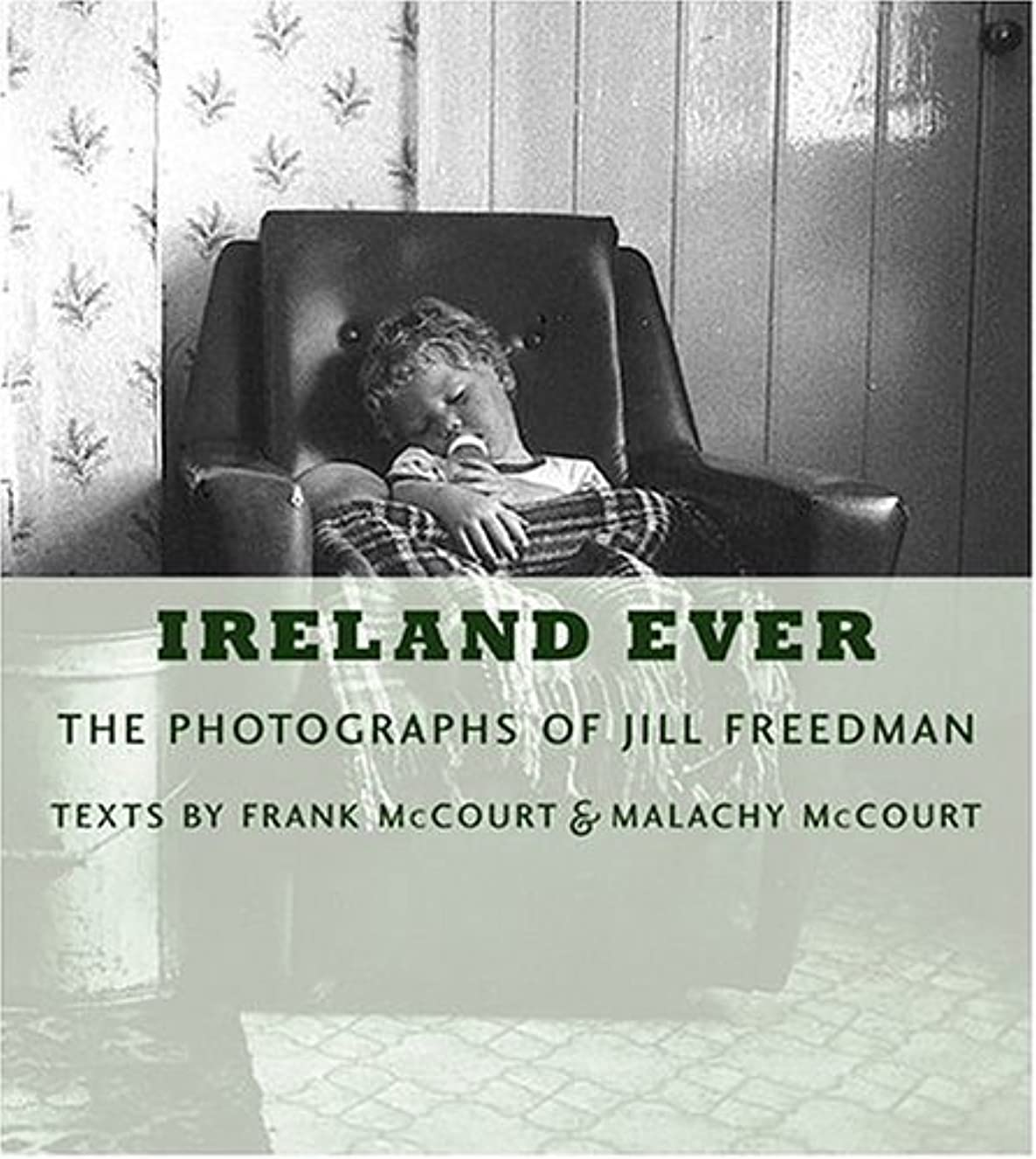 第不完全な多分Ireland Ever: The Photographs of Jill Freedman