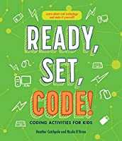 Ready, Set, Code!: Coding Activities for Kids Front Cover