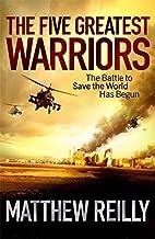 [Five Greatest Warriors] [By: Reilly, Matthew] [November, 2010]