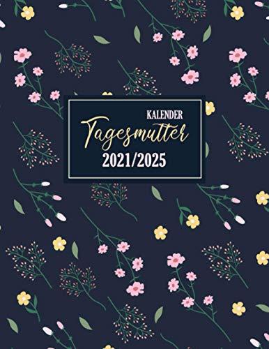 Tagesmutter Kalender 2021-2025: Terminplaner, Januar 2021 bis Dezember 2025 | Kalenderbuch und Monatsplaner | Tagesmutter für notieren | 8.5 x 11 Zoll, Din a4