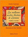 Les meilleures recettes illustrées de Lorraine - Tradition & Invention