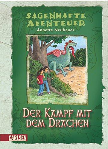 Sagenhafte Abenteuer, Band 5: Der Kampf mit dem Drachen: Ein Drachenstich-Abenteuer