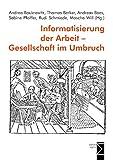 Informatisierung der Arbeit - Gesellschaft im Umbruch - Andrea Baukrowitz
