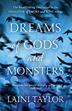 Dreams of Gods and Monsters: Daughter of Smoke and Bone Trilogy Book 3 by Laini Taylor (2014-04-17)