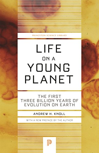 Life on a Young Planet: The First Three Billion Years of Evolution on Earth - Updated Edition (Princeton Science Library)