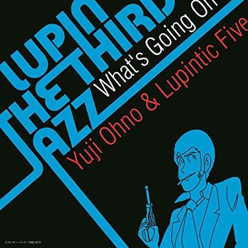 Yuji Ohno & Lupintic Five & 大野 雄二