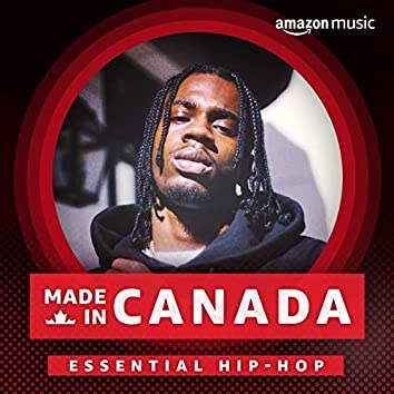 Made in Canada: Essential Hip Hop