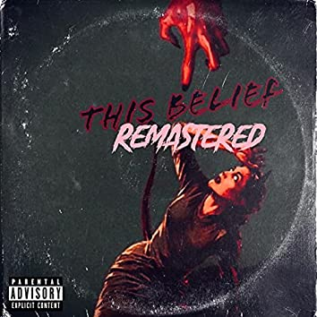 This Belief REMASTERED